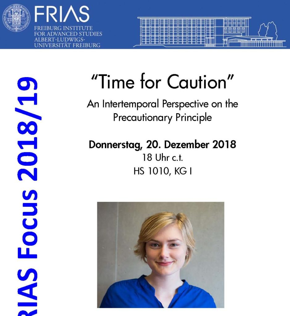 "Prof. Dr. Silja Vöneky, Prof. Dr. Wolfram Burgard, Prof. Dr. Oliver Müller and Dr. med. Philipp Kellmeyer as members of the FRIAS Focus 2018/19: ""Responsibel Artificial Intelligence"" organize a talk by AssProf. Johanna Thoma (London School of Economics) on philosophical aspects of the precautionary principle as a tool for risk management of emerging technologies. The event will take place on thursday, december 20, 2018, 6pm at HS 1010, University of Freiburg."